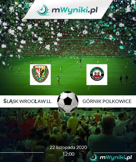 Śląsk Wrocław ll - Górnik Polkowice