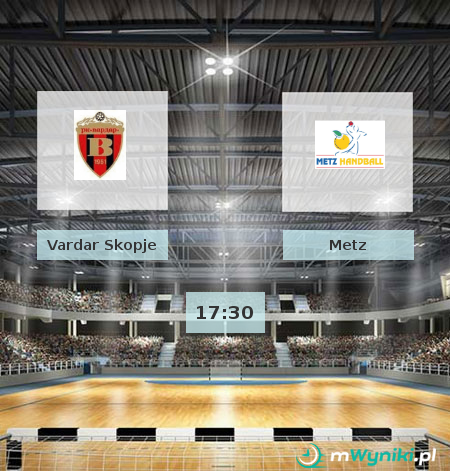 Vardar Skopje - Metz