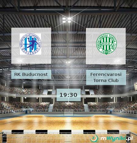 RK Buducnost - Ferencvarosi Torna Club
