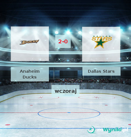 Anaheim Ducks - Dallas Stars