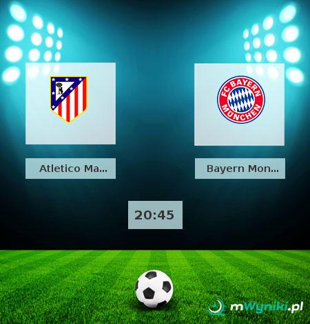Atletico Madryt - Bayern Monachium