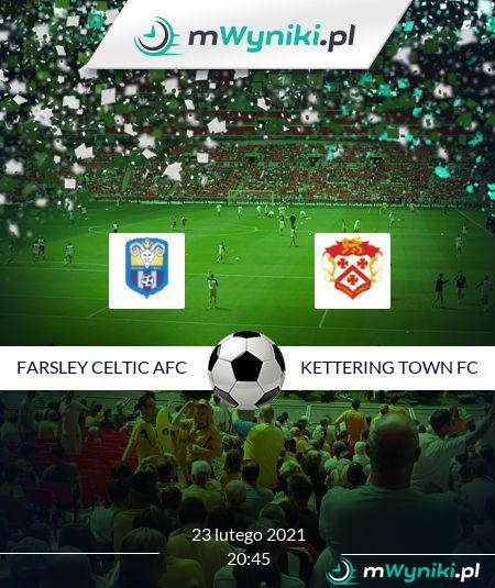 Farsley Celtic AFC - Kettering Town FC