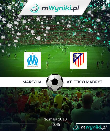 Marsylia - Atletico Madryt